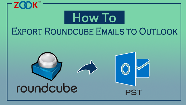Roundcube to Outlook - Export Emails from Roundcube to Outlook PST